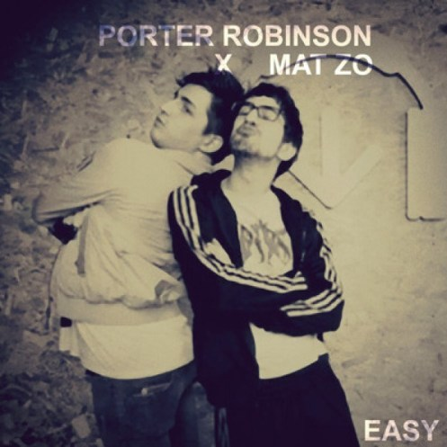 Porter-Robinson-Mat-Zo-Easy