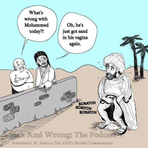- ¿Que le pasa hoy a Mahoma? - Oh! le ha vuelto a entrar arena en la vagina.