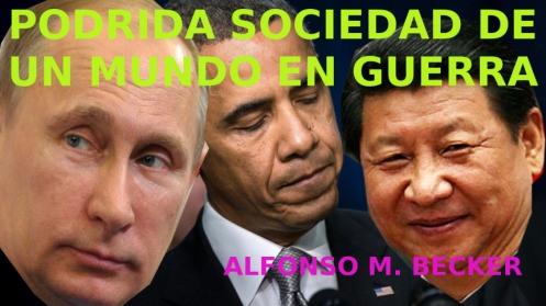 LA PODRIDA  SOCIEDAD DE UN MUNDO EN GUERRA - writeintheglobaljungle.com –  00
