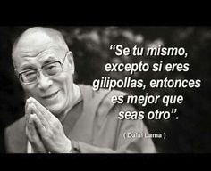 sé tú mismo (dalai lama)