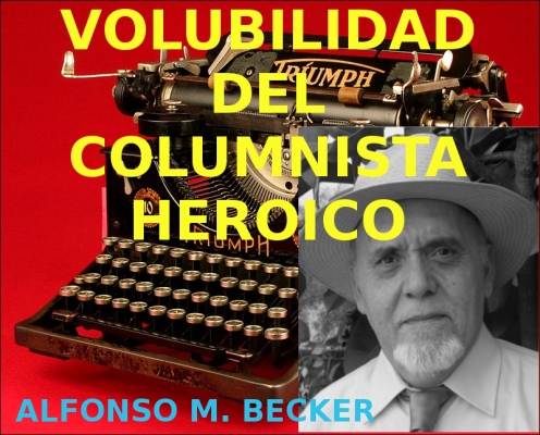 VOLUBILIDAD DEL COLUMNISTA HEROICO - writeintheglobaljungle.com22