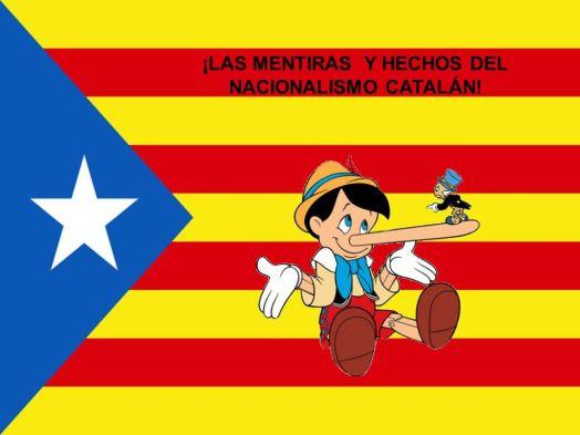 ¡LAS MENTIRAS Y HECHOS DEL NACIONALISMO CATALÁN!