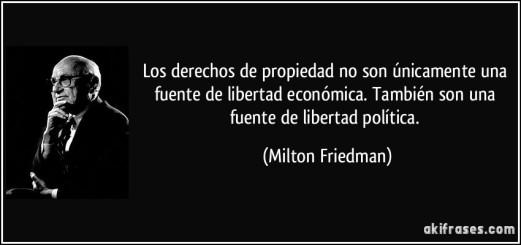 frase-los-derechos-de-propiedad-no-son-unicamente-una-fuente-de-libertad-economica-tambien-son-una-milton-friedman-194966